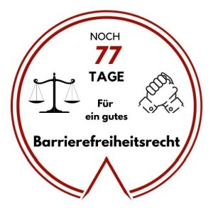 Logo: Noch 77 Tage für ein gutes Barrierefreiheitsrecht