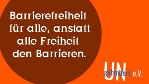 Plakat von UNgehindert: Barrierefreiheit für alle, anstatt alle Freiheit den Barrieren